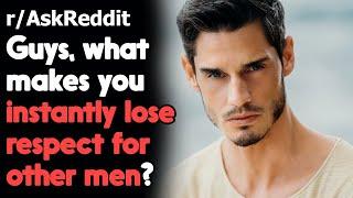 Guys, what makes you lose respect for other men? r/AskReddit | Reddit Jar