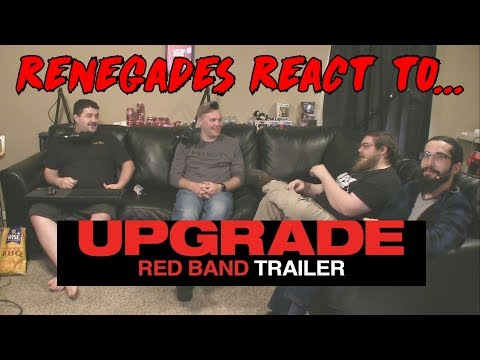 Renegades React to... Upgrade Red Band Trailer