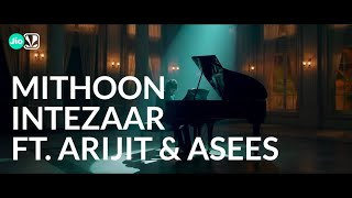 Behind The Tune Mithoon Asees Kaur And Arijit Singh Intezaar