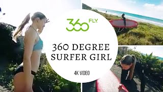 360 Degree Surfer Girl | 360fly 4k | Part 1