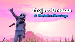 """Project Dreams"" - A Fortnite Montage (April 1st vid.....)"