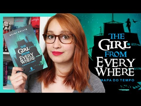 The Girl From Everywhere: O Mapa do Tempo (Heidi Heilig) | Resenhando Sonhos