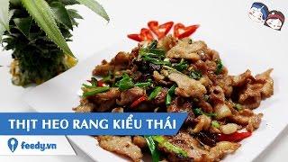 Feedy VN   Hướng dẫn cách làm Thịt heo rang kiểu Thái với #Feedy