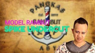 GAYA RAMBUT SPIKE UNDERCUT || By. Pangkas Rambut ABY
