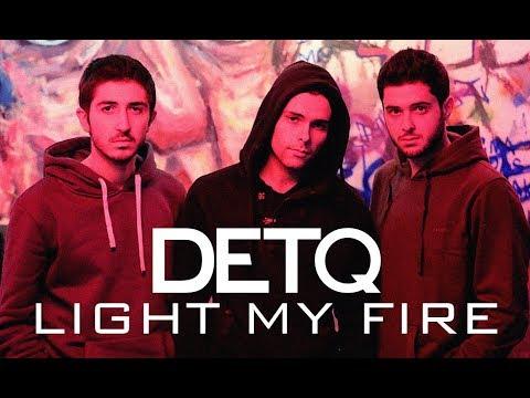 Detq - Light my fire