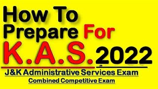 How to prepare KAS 2020 Kashmir Administrative Services Exam  CCE 2020