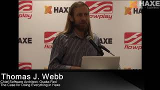 The Case for Doing Everything in Haxe - Thomas J. Webb