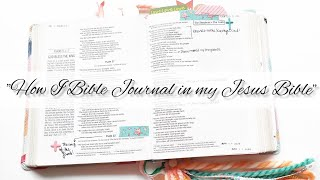 """How I Bible Journal in my Jesus Bible"""
