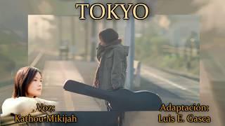 """YUI - Kathou Mikijah - TOKYO """"Fandub Latino"""""""