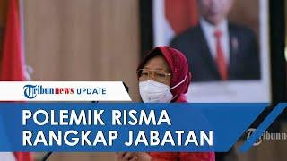 Soal Risma Rangkap Jabatan Mensos dan Wali Kota Surabaya, Ini Respons Kemendagri hingga Khofifah