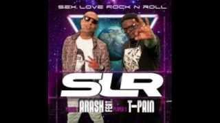 Sex Love Rock N Roll SLR -  Arash feat. T Pain