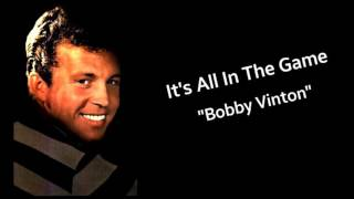 BOBBY VINTON -  It's All In the Game