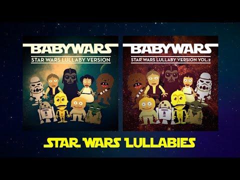 Star Wars Lullabies Vol. 1 & Vol. 2 (Full Albums)