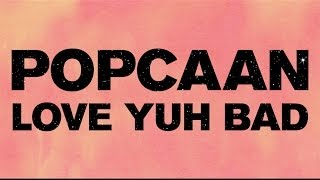 Popcaan   Love Yuh Bad (Produced By Dre Skull)   OFFICIAL LYRIC VIDEO