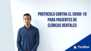 Protocolo contra el COVID-19 para pacientes de clínicas dentales ©