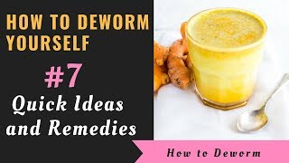 #7 Effective Ways: How to Deworm Yourself