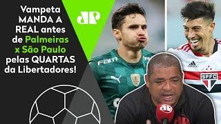 Vampeta manda a real sobre o Palmeiras x São Paulo nas quartas da Libertadores