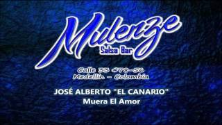 """Muera El Amor    José Alberto """"El Canario"""""""