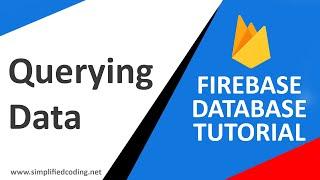 #6 Firebase Database Tutorial - Querying Data