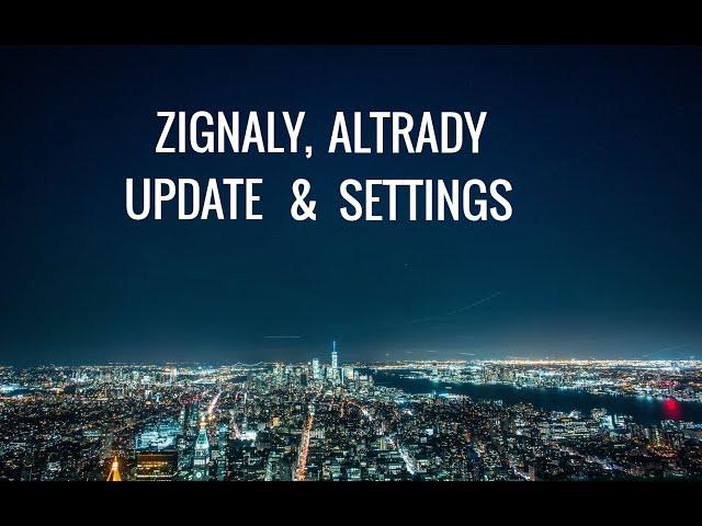 Zignaly & Altrady Update! En Mijn Settings!