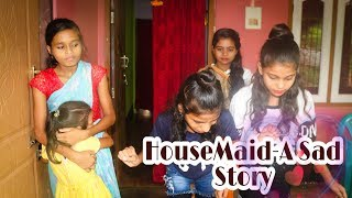 HouseMaid- A Sad Story | Cute Story| Heart Touching Story| Short Film| Prashant Sharma