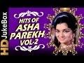 Hits Of Asha Parekh Vol 2 Jukebox   Evergreen Melodies   Old Hindi Superhit Songs   The Hit Girl