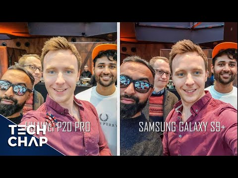 Huawei P20 Pro vs Samsung Galaxy S9 Plus – Camera Review! | The Tech Chap