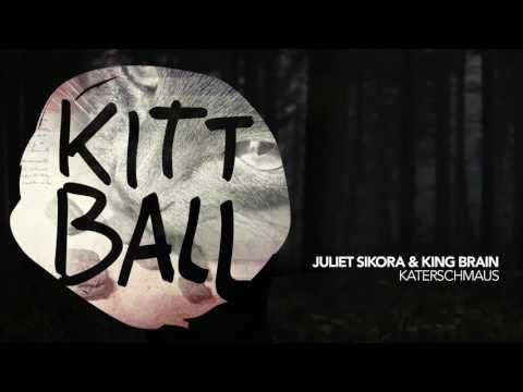 Juliet Sikora & King Brain - Katerschmaus