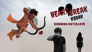 Kodak Black   Running Outta Love [Official Audio]