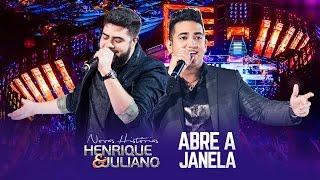 Henrique e Juliano - Abre A Janela - DVD Novas Histórias - Ao vivo em Recife