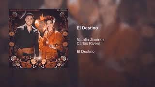 Carlos Rivera   El Destino Ft Natalia Jiménez