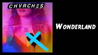 CHVRCHES - Wonderland