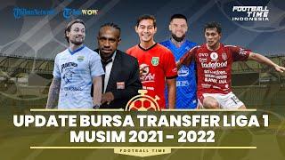 Football Time: Kupas Tuntas Update Bursa Transfer Liga 1 Indonesia Musim 2021-2022