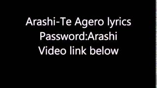 Arashi-Te Agero lyrics(Password:Arashi)