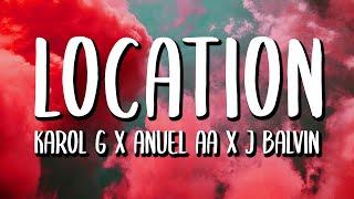 KAROL G x Anuel AA x J Balvin - LOCATION (Letra/Lyrics)