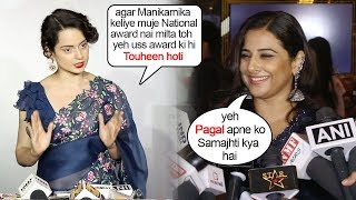 Vidya Balan on Kangana Ranaut's Sh0cking Comment on getting National Award for Manikarnika