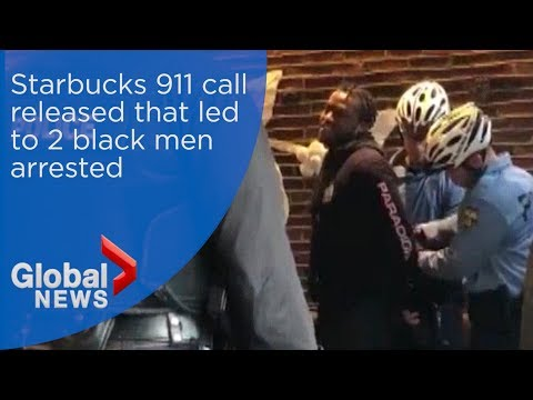 Starbucks 911 call released that led to 2 black men arrested