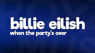 Billie Eilish   When The Party's Over (Lyrics)