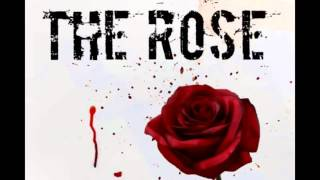 """Fades Away """"The Rose"""""""
