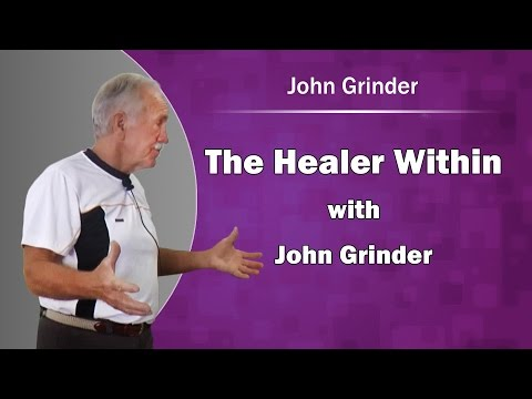 The Healer Within with John Grinder