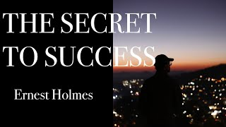 Ernest Holmes- There Is An Intelligence In The Universe That Wishes You To Be Successful