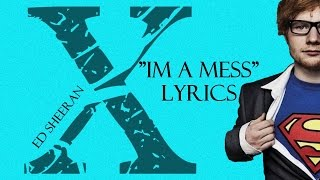 "Ed Sheeran - ""I'm a Mess"" (Lyrics) [X] 2014 HD"