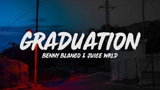 Juice WRLD & Benny Blanco   Graduation (Lyrics)