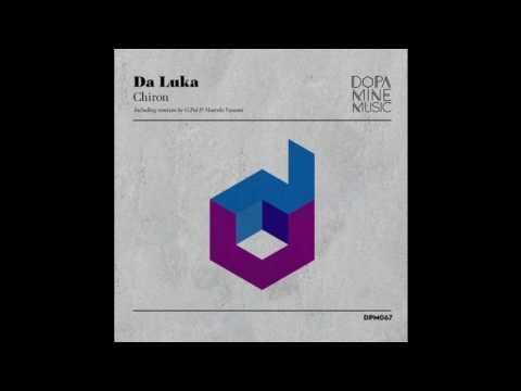 Da Luka - Chiron (Marcelo Vasami Remix) [Dopamine Music]
