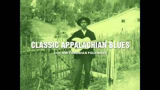 Classic Appalachian Blues No 5  Marvin  Turner Foddrell   I Got A Woman