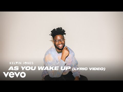 Kelvin Jones - As You Wake Up (Lyric Video)
