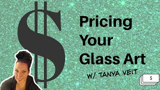 How To Price Your Art Glass W/ Tanya Veit Of AAE Glass