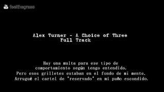 A Choice of Three - Alex Turner - Subtitulado en español