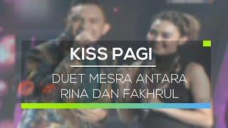 Duet Mesra Antara Rina Dan Fakhrul - Kiss Pagi 29/01/16