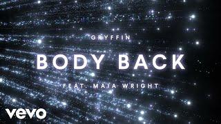 Gryffin   Body Back (Lyric Video) Ft. Maia Wright